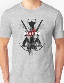 Maybe Someday? Unisex T-Shirt