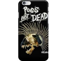 PUGS NOT DEAD! iPhone Case/Skin