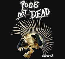 PUGS NOT DEAD! Unisex T-Shirt