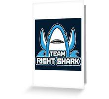 Team Right Shark Greeting Card