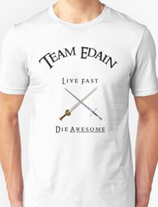 Team Edain - Live Fast, Die Awesome  Unisex T-Shirt