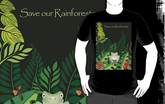 Save our Rainforests T-Shirt by Lesley Smitheringale
