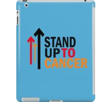 Stand up to cancer ! iPad Case/Skin