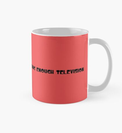 My one regret is not watching enough television Mug