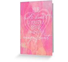 Your Magnificent Wild Heart Greeting Card