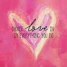 Choose Love Always by CarlyMarie
