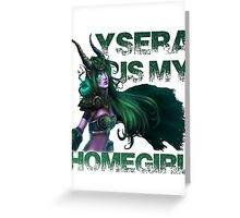 Ysera Is My Homegirl Greeting Card