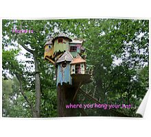 Home is where you hang your hat Poster