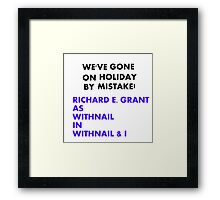 We've gone on holiday by mistake! Framed Print