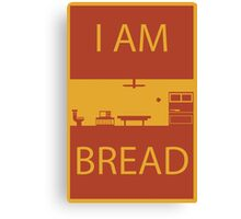 I Am Bread Canvas Print