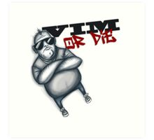 VIM or Die Art Print