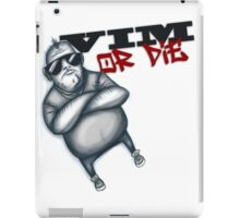 VIM or Die iPad Case/Skin