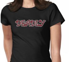 Deadly Womens Fitted T-Shirt