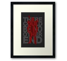 There Could Be No Other End Framed Print