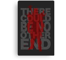 There Could Be No Other End Canvas Print