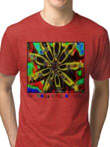 The world is full of pricks Tri-blend T-Shirt