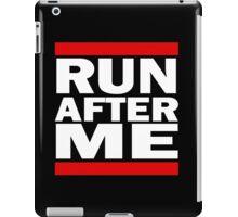 Run after me (white writing) iPad Case/Skin