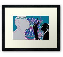 I have a dream... Framed Print