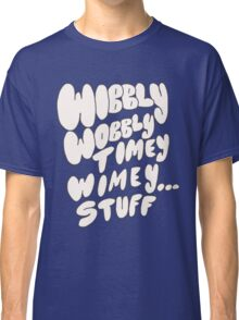 Wibbly Wobbly Classic T-Shirt