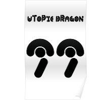 Utopic Dragon 99 Poster