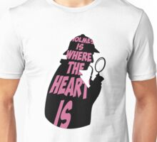 Holmes is where the heart is Unisex T-Shirt