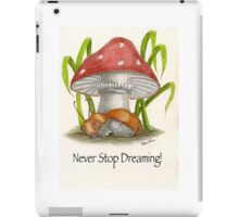 Never Stop Dreaming! iPad Case/Skin