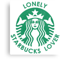Lonely Starbucks Lover Canvas Print