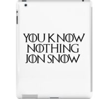 You Know Nothing Jon Snow iPad Case/Skin