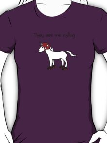 They See Me Rolling - Roller Derby Unicorn T-Shirt