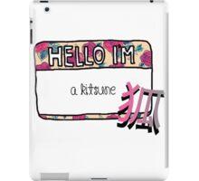 Hello I'm [A Kitsune] iPad Case/Skin