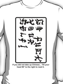 IF YOU DID NOT TAKE UP CHINESE T-Shirt