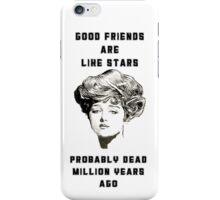 Good friends are like stars iPhone Case/Skin