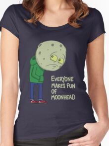 Everyone makes fun of Moonhead...... Women's Fitted Scoop T-Shirt