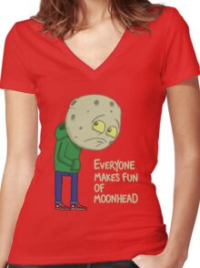 Everyone makes fun of Moonhead...... Women's Fitted V-Neck T-Shirt