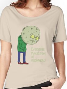 Everyone makes fun of Moonhead...... Women's Relaxed Fit T-Shirt