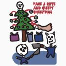 A Cute and Creepy Christmas  by Rajee