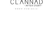 CLANNAD ~After Story~ Logo (2nd Variant) by Phaeyanor