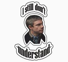 I still don't understand- John Watson by thescudders