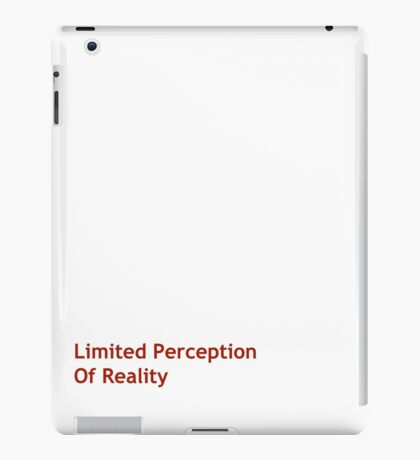 Limited Perception Of Reality iPad Case/Skin