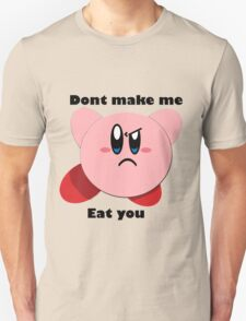 Kirby will eat you T-Shirt