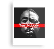 Trust nobody Metal Print