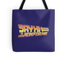 Say Hi To Your Mom For Me Tote Bag