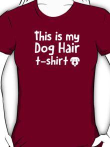 This is my dog hair t-shirt T-Shirt