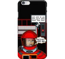 Sorry Hal, Dave's not here. iPhone Case/Skin