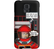 Sorry Hal, Dave's not here. Samsung Galaxy Case/Skin