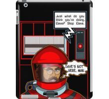 Sorry Hal, Dave's not here. iPad Case/Skin