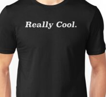 Really Cool - Black Unisex T-Shirt