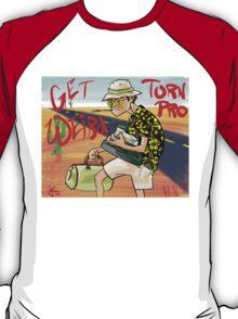 Get Weird...Turn Pro T-Shirt