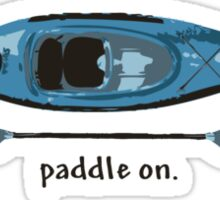 """Blue Kayak with paddle illustration, and """"Paddle on"""" text Sticker"""
