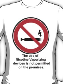 No Nicotine Vaporizing devices to be used on the premises sticker T-Shirt